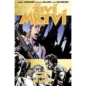 Živí mrtví 11: Střez se lovců komiks